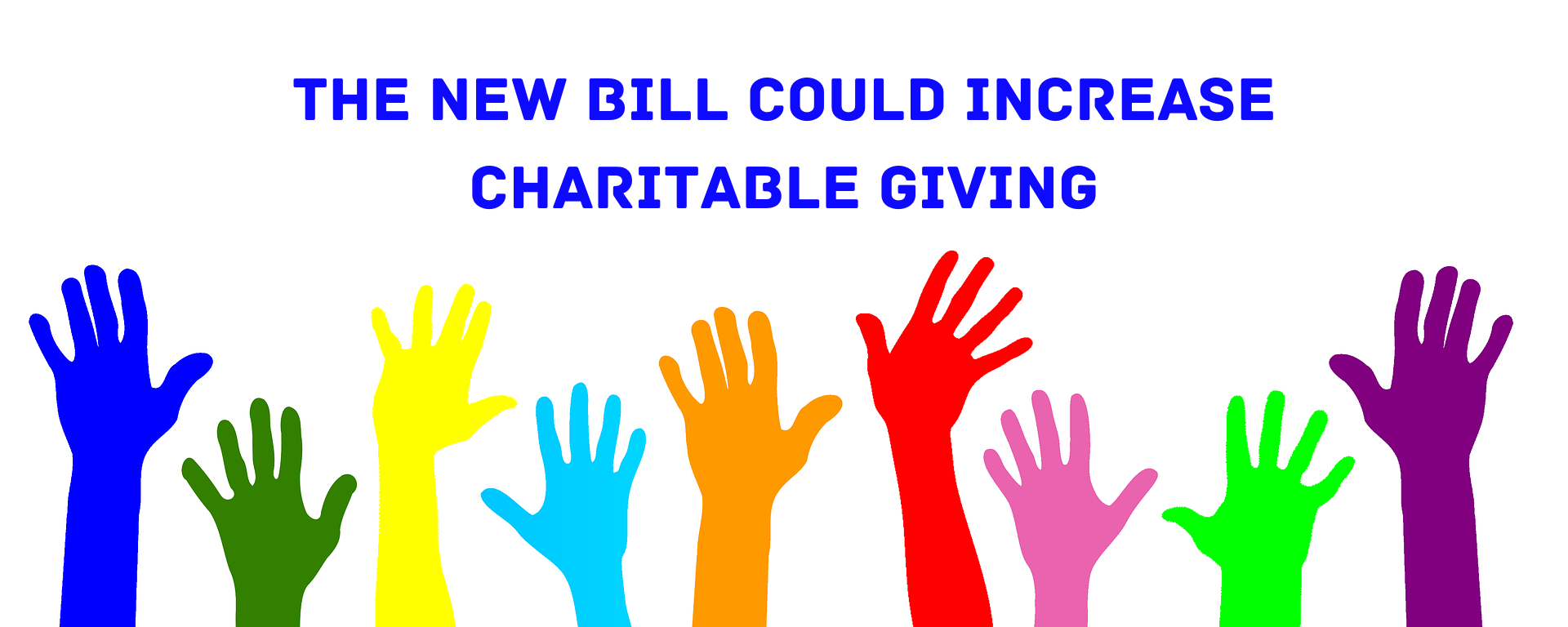The New Bill could increase Charitable Giving
