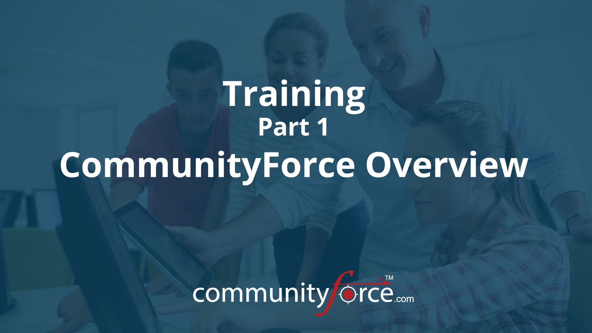 LF1 Training Part 1: CommunityForce Overview