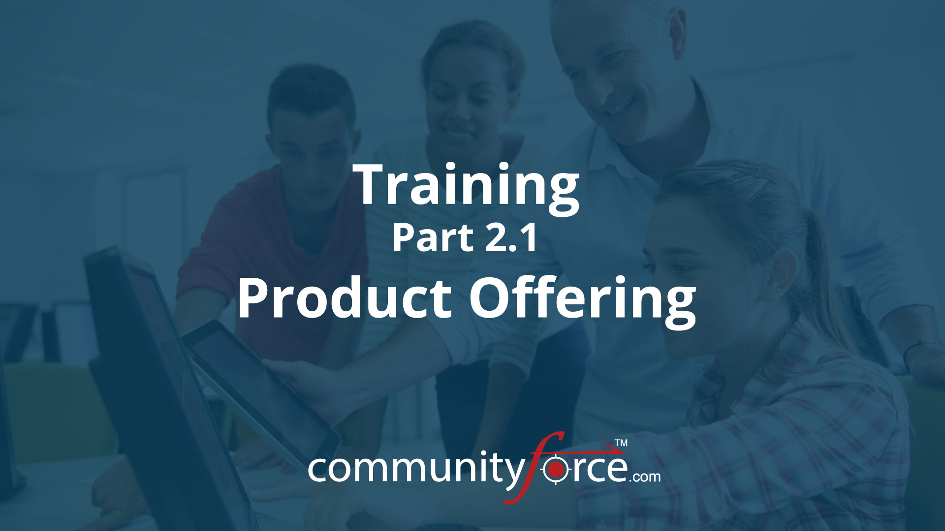 LF1 Training Part 2.1: Product Offering Overview