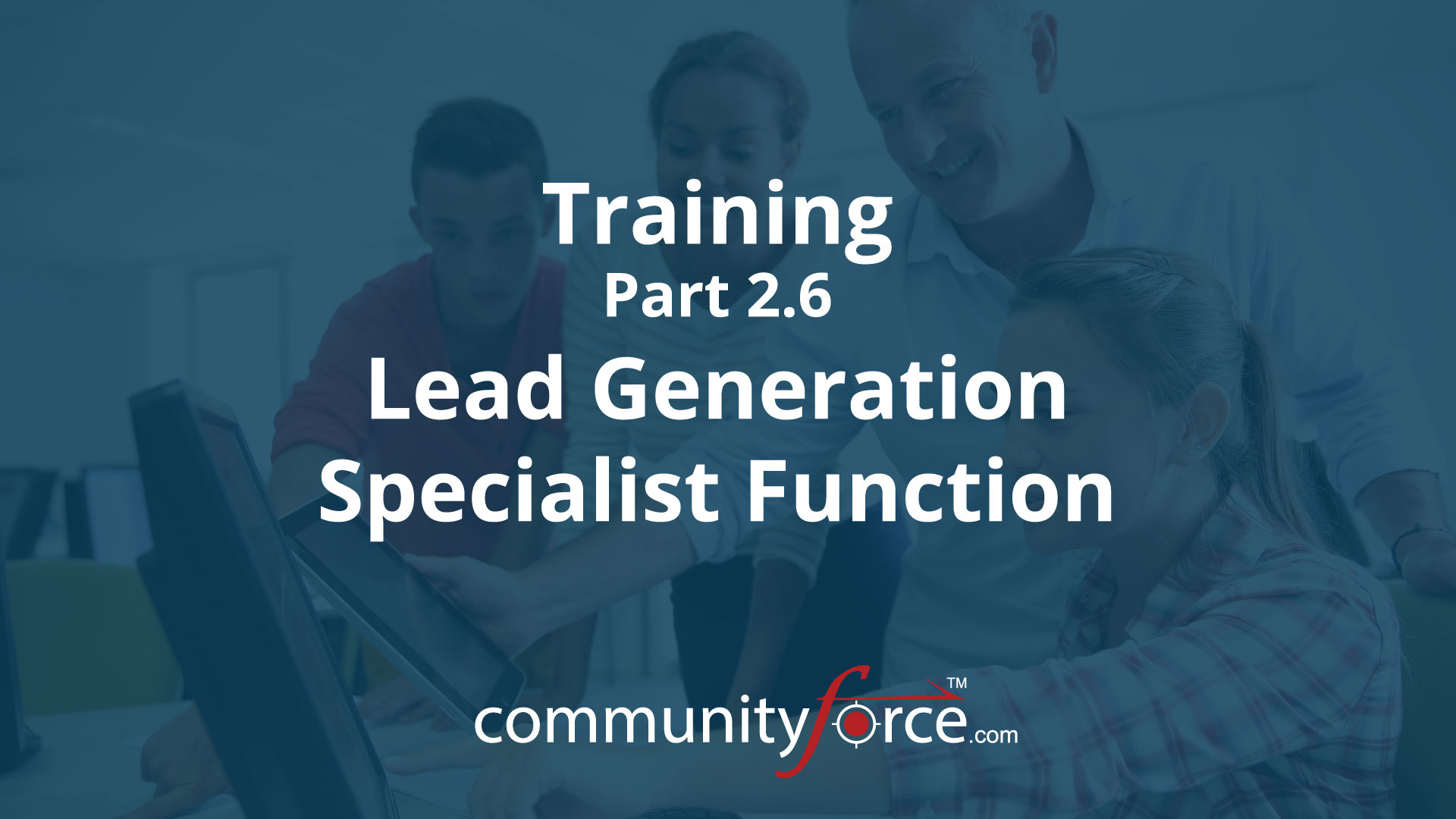 CF LF1 Training Part 2 6 Lead Generation Specialist Function