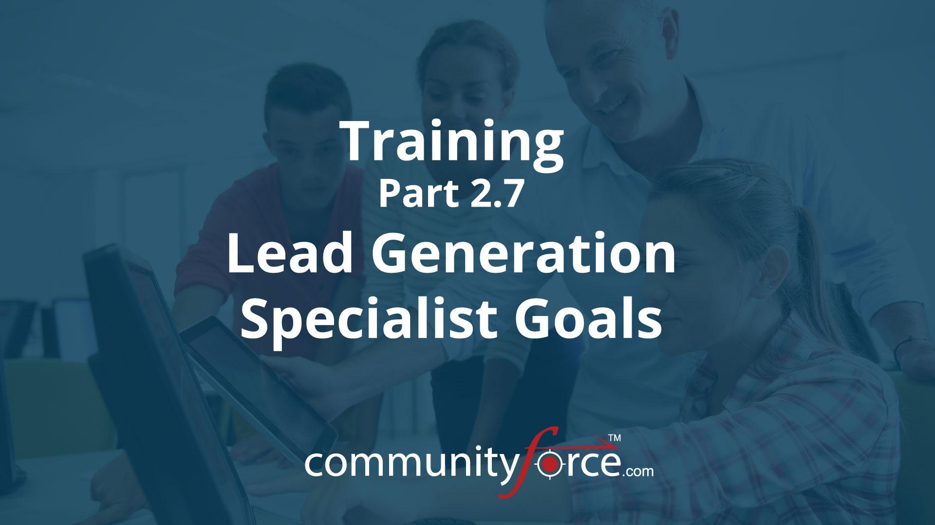 CF LF1 Training Part 2 7 Lead Generation Specialist Goals
